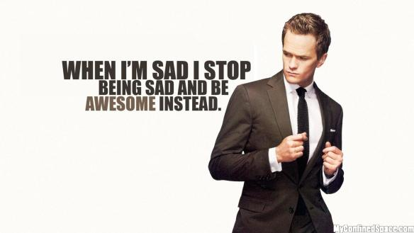 2600137-when_im_sad_i_stop_being_sad_and_be_awesome_instead