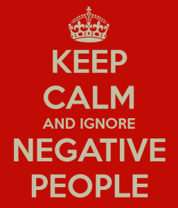 keep-calm-and-ignore-negative-people